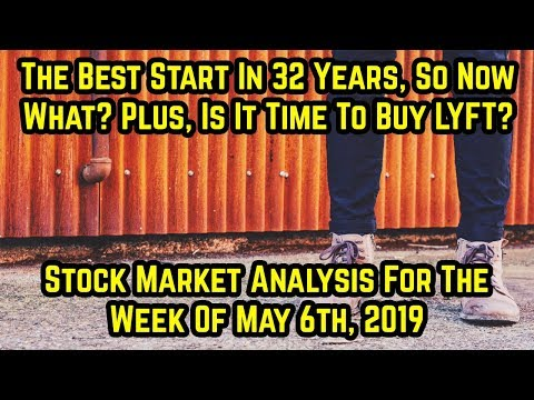 Biggest gain in 32 yrs plus,Time to Buy LYFT? -Stock Market Analysis For The Week Of May 6th, 2019