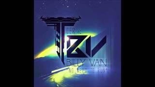 Billy Van & TOER - No Need To Run