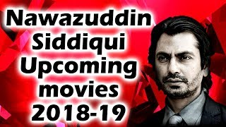 Nawazuddin Siddiqui's Upcoming Movies 2018/19