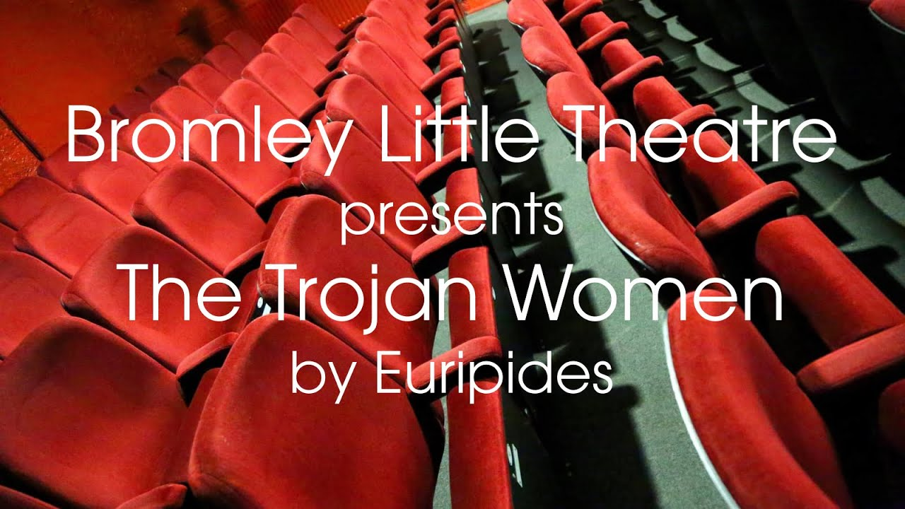 Download Bromley Little Theatre presents The Trojan Women by Euripides