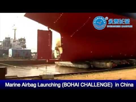 Evergreen Ship Launching Airbag for M/V Bohai Challenge