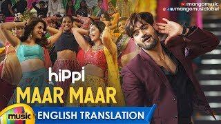 HIPPI Video Songs | Maar Maar Video Song With English Translation | Kartikeya | Digangana | Shradda