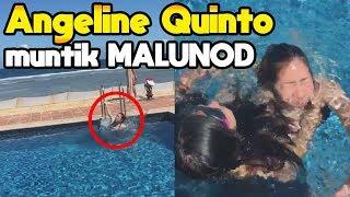 ANGELINE QUINTO NADULAS AT MUNTIK PANG MALUNOD!!