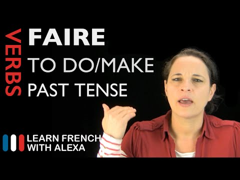 Faire (to do/make) — Past Tense (French verbs conjugated by Learn French With Alexa)