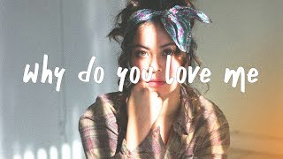 Charlotte Lawrence - Why Do You Love Me (Lyric) Acoustic