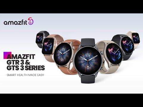 Amazfit GTR 3 & GTS 3 Series | Smart Health Made Easy