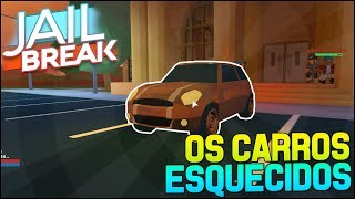 OS CARROS ESQUECIDOS do JAILBREAK no ROBLOX 😲