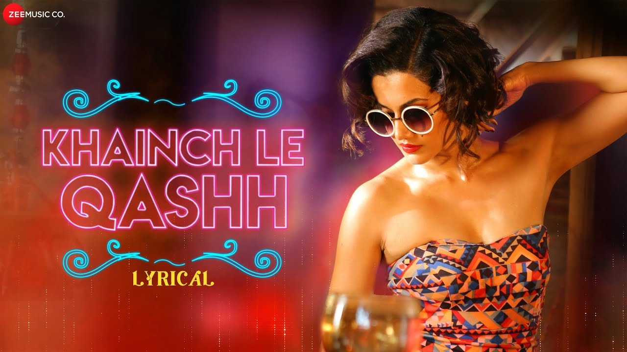 Khainch Le Qashh -Lyrical| Tadka |Taapsee Pannu, Ali Fazal,Shriya Saran| Raftaar,Shivi,Arkane,Kumaar