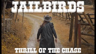 Jailbirds - Thrill Of The Chase (Official Music Video)