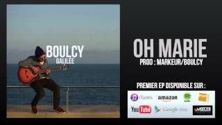 BOULCY-  OH MARIE - GALILÉE