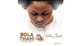 Tambira Jehovah - Bola Thani (Bethany)