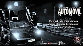 Ñejo y Dalmata ft. Plan B - Automovil Remix + Letra HD 2011