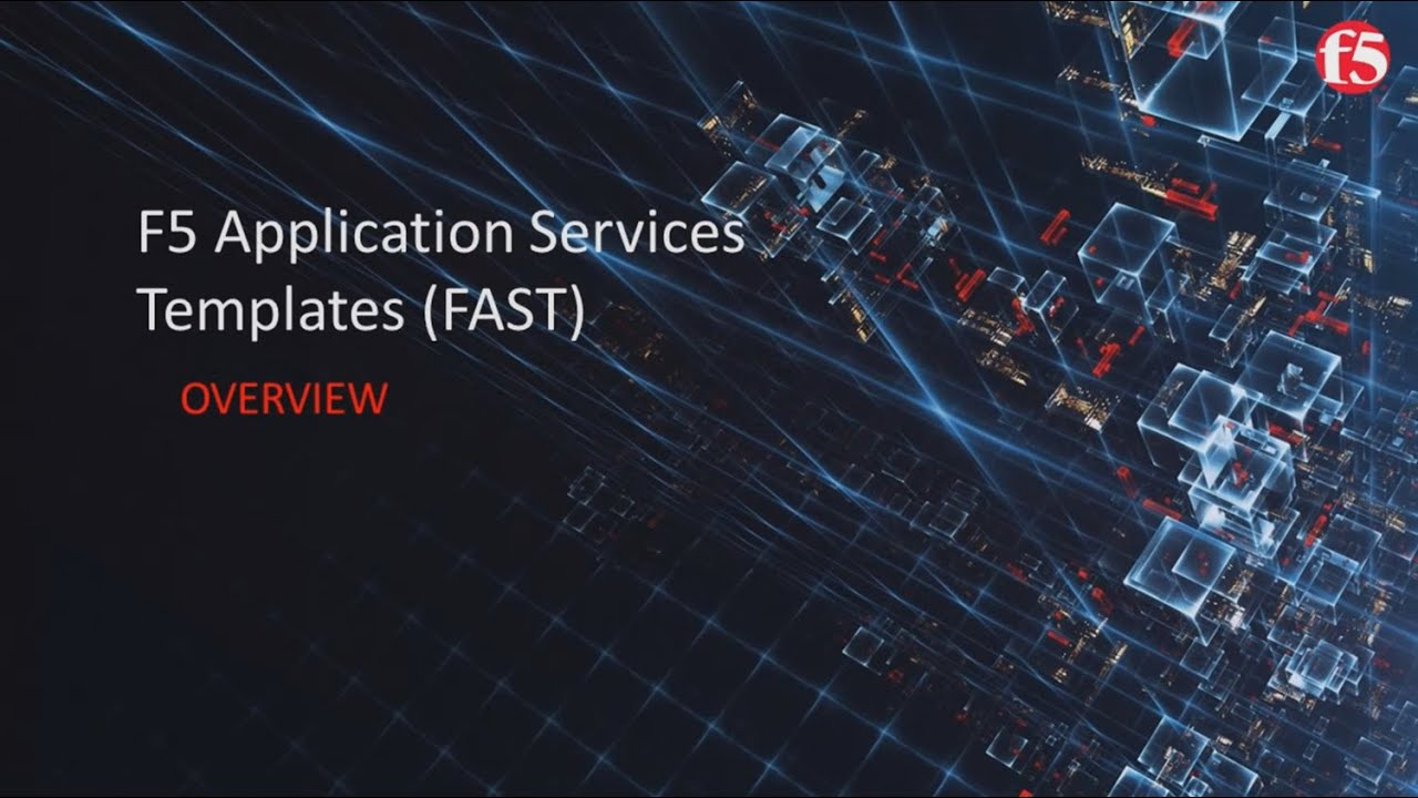 F5 Application Services Templates (FAST) Overview
