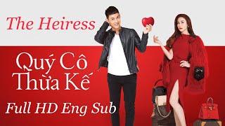 Quý Cô Thừa Kế phim chiếu rạp FULL HD   Ngân Khánh,Song Luân,Sĩ Thanh,Quang Minh,Hồng Đào,Bỉnh Phát