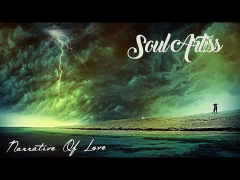 Soul Artiss . The Narrative Of Love . Composed By BoiGenius