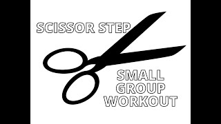 Small Group Workout - Scissor Step (Hesitation Move)