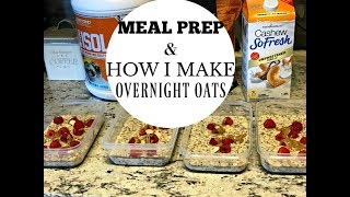 How I meal Prep as a busy mom/ PROTEIN OVERNIGHT OATS RECIPE