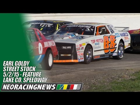 Earl Goldy Street Stock Feature at Lake County Speedway - 5/2/15 - NEO Racing News