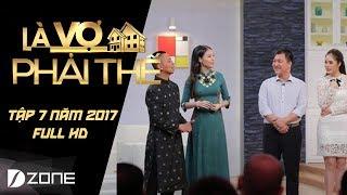 Là Vợ Phải Thế | Tập 7 | Phần 3 (27/06/2017)