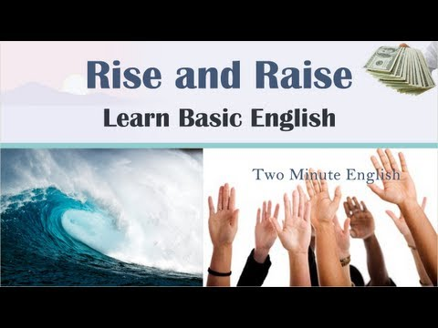 Rise and Raise - Confusing Words In English