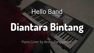 Diantara Bintang - Hello Band   Piano Cover by Andre Panggabean