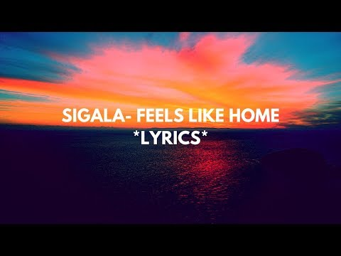 Sigala, Fuse ODG, Sean Paul - Feels like home (lyrics) ft.Kent Jones