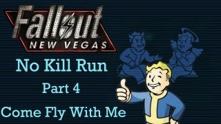 Fallout New Vegas: No Kill Run - Part 4 - Come Fly With Me