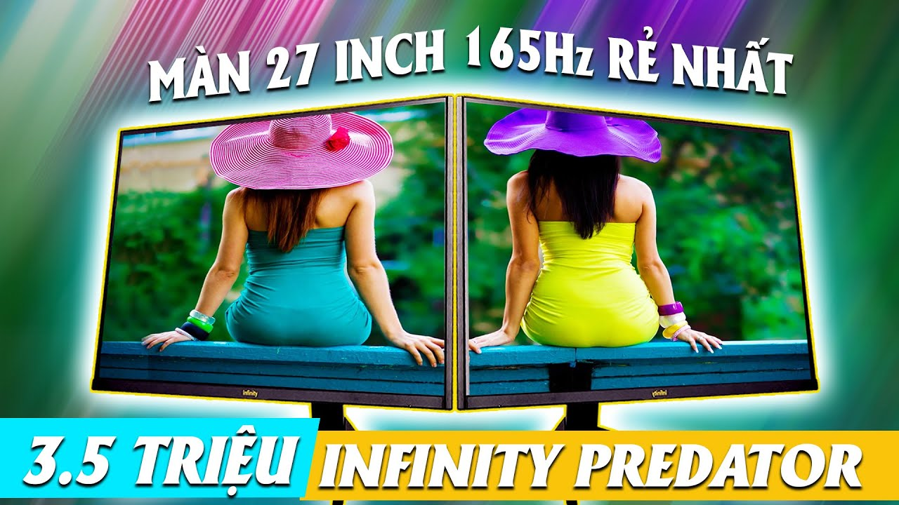 Màn 27 in 165 Hz giá 3.5tr rẻ nhất thị trường - infinity 27 165hz predator