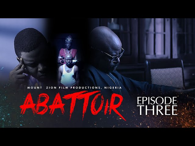 ABATTOIR || Episode 3 || MOUNT ZION LATEST MOVIE - Damilola Mike-Bamiloye