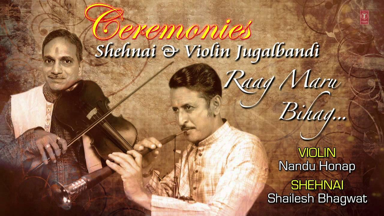 Raag : Maru Bihag Nandu Honap, Shailesh Bhagwat | Full Video Song (HD) | Shehnai & Violin Jugalbandi