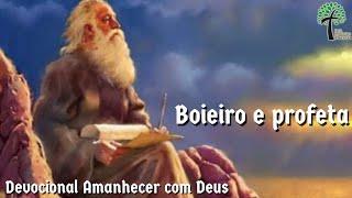 Boieiro e profeta // Amanhecer com Deus // Igreja Presbiteriana Floresta - GV