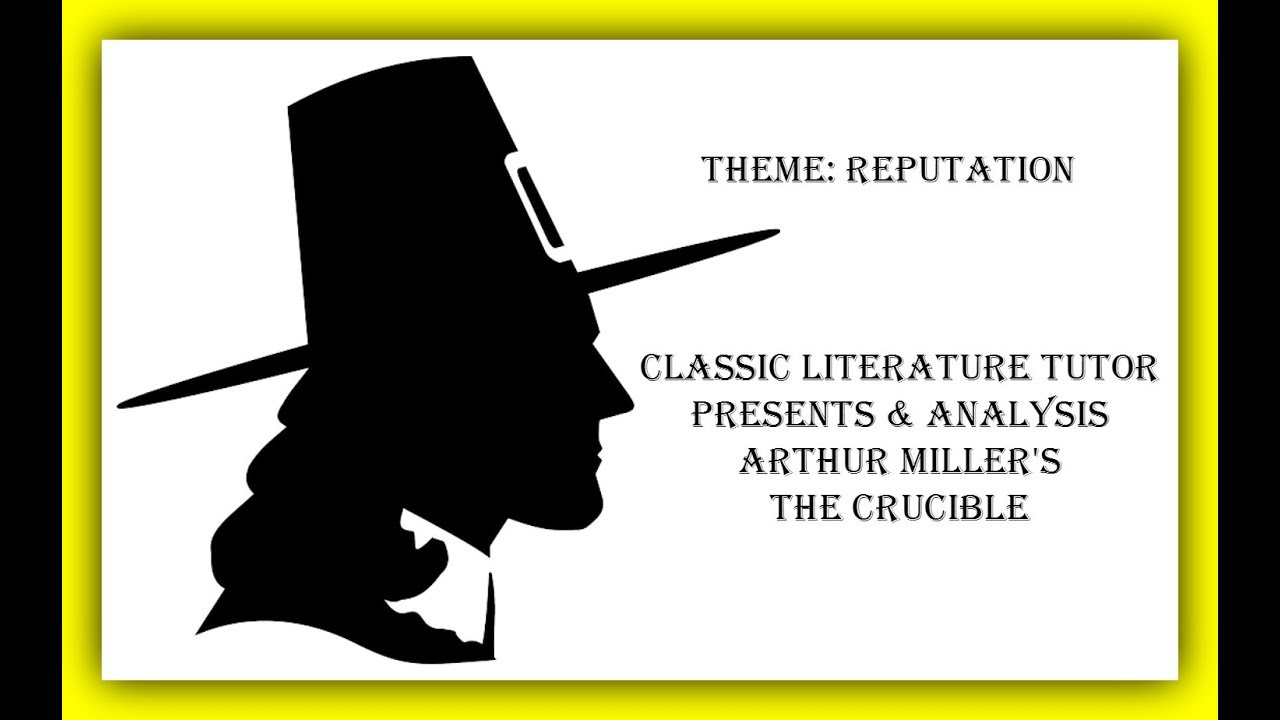 reputation of the crucible by arthur miller essay The crucible, written by arthur miller is a play that takes place in the late 17th century during the famous yet tragic witch trials they would have to falsely confess to save their lives, or else have their reputation be defaced arthur miller shows the chaos of people constantly living in fear that their.