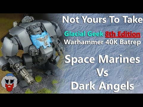 Space Marines Vs Dark Angels - 8th Edition Warhammer 40K Bat