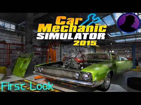 First Look - Car Mechanic Simulator 2015 - Not Mechanically Inclined!