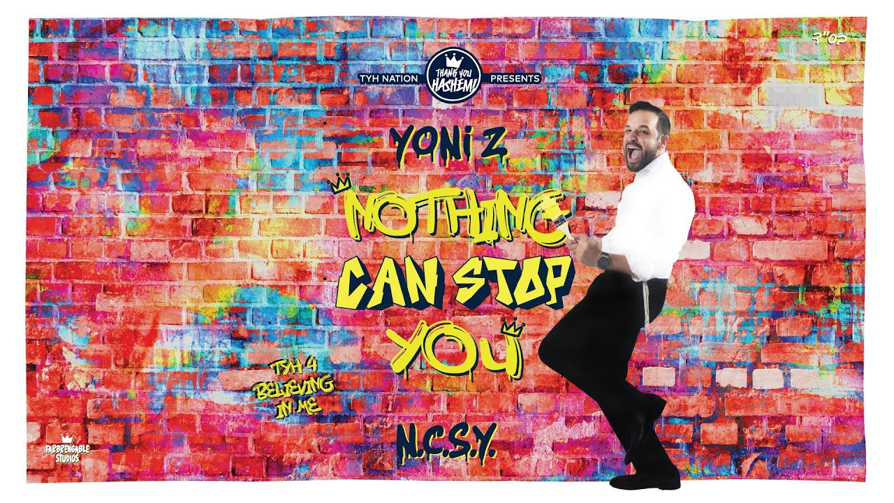 Yoni Z - Nothing Can Stop You (NCSY)    TYHnation [Official Lyric Video] Z יוני