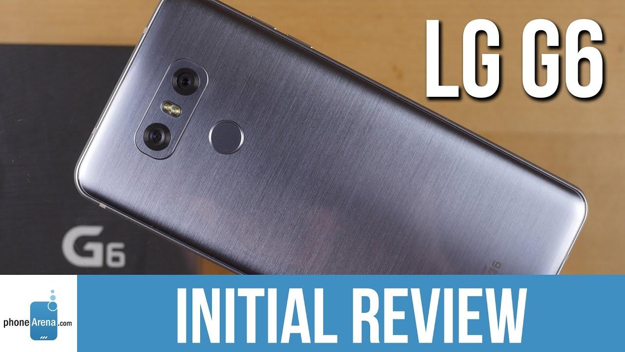 821c5cf887 LG G6 Initial Review. PhoneArena