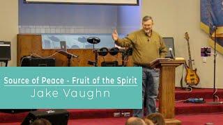 Source of Peace - Fruit of the Spirit | Sermon | East Delta Baptist Church