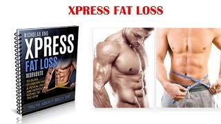 Xpress Fat Loss Workouts Review- How To Achieve An XTREME Transformation And Get Back In Shape?