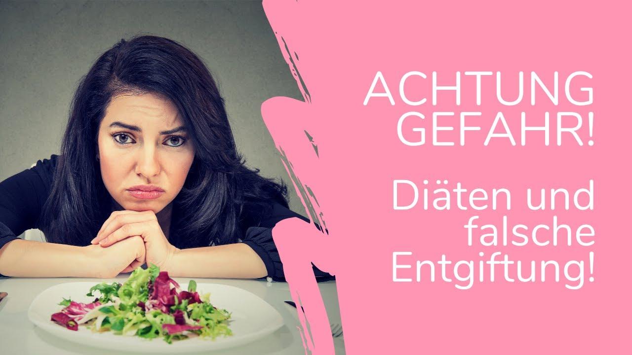 Gefahr Diät  und falsche Entgiftung