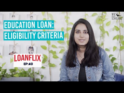 eligibility-for-education-loan:-criteria-for-loan-applicants-|-ep-40-(2020)