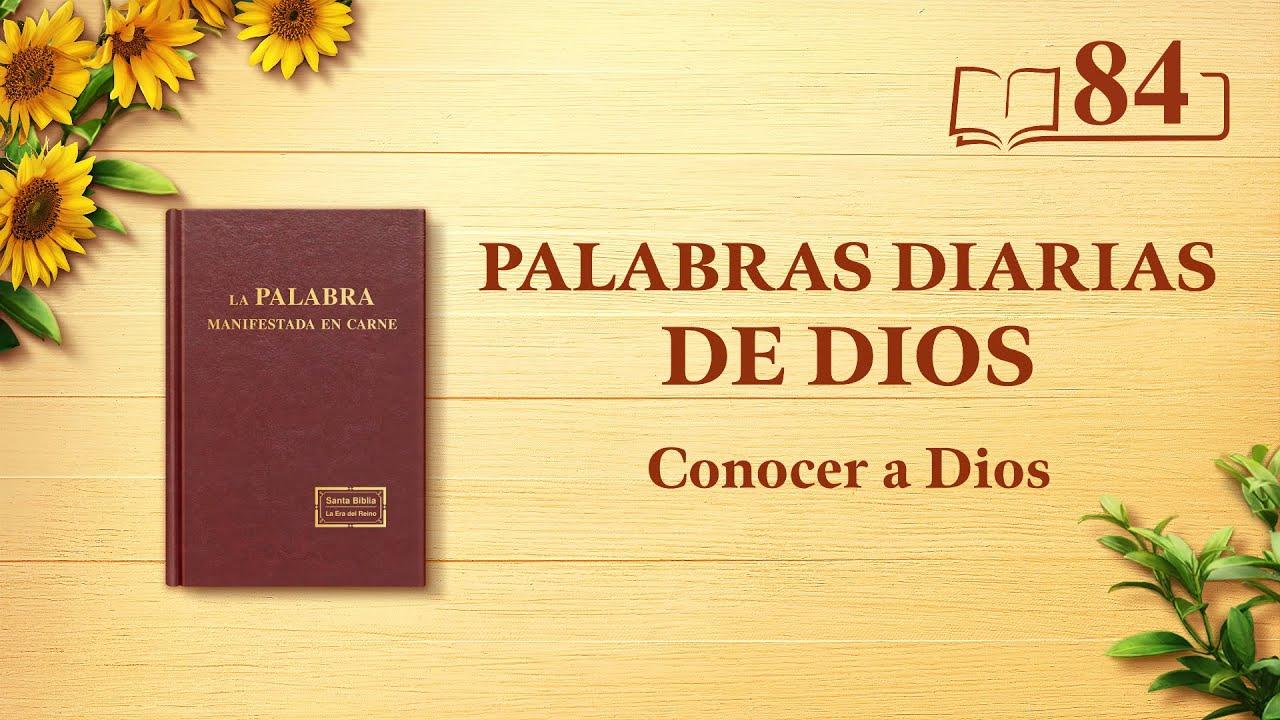 """Palabras diarias de Dios   Fragmento 84   """"Dios mismo, el único I"""""""