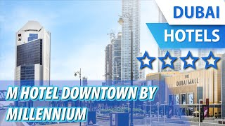M Hotel Downtown By Millennium 4 ⭐⭐⭐⭐| Review Hotel In Dubai, Uae