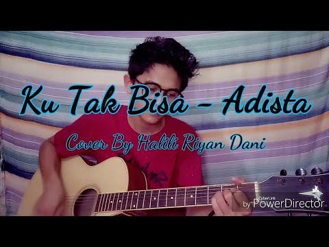 Ku Tak Bisa - Adista Cover By Riyan
