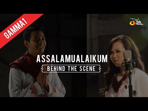 Gamma1 - Assalamualaikum | Behind The Scene