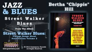 "Bertha ""Chippie"" Hill - Street Walker Blues"