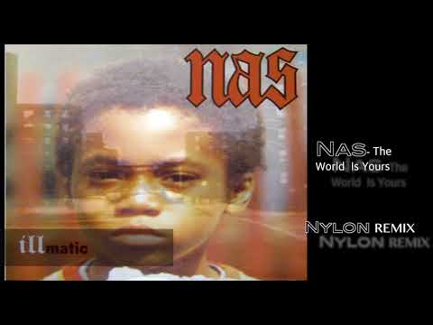 Nas- The World Is Yours (Nylon REMIX)
