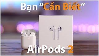 Những thứ trên Airpods 2 mà bạn chưa biết ? Mở hộp AirPods 2 cả hai phiên bản