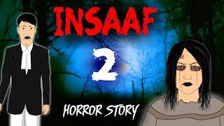 Insaaf - इंसाफ | Part 2 | Animated Horror Stories in Hindi | Scary Stories | ToonGiri