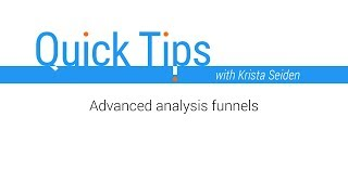 Quick Tips: Advanced Analysis funnels