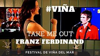 Franz Ferdinand - Take Me Out - Ídolos del Festival de Viña #VIÑA #CHILE